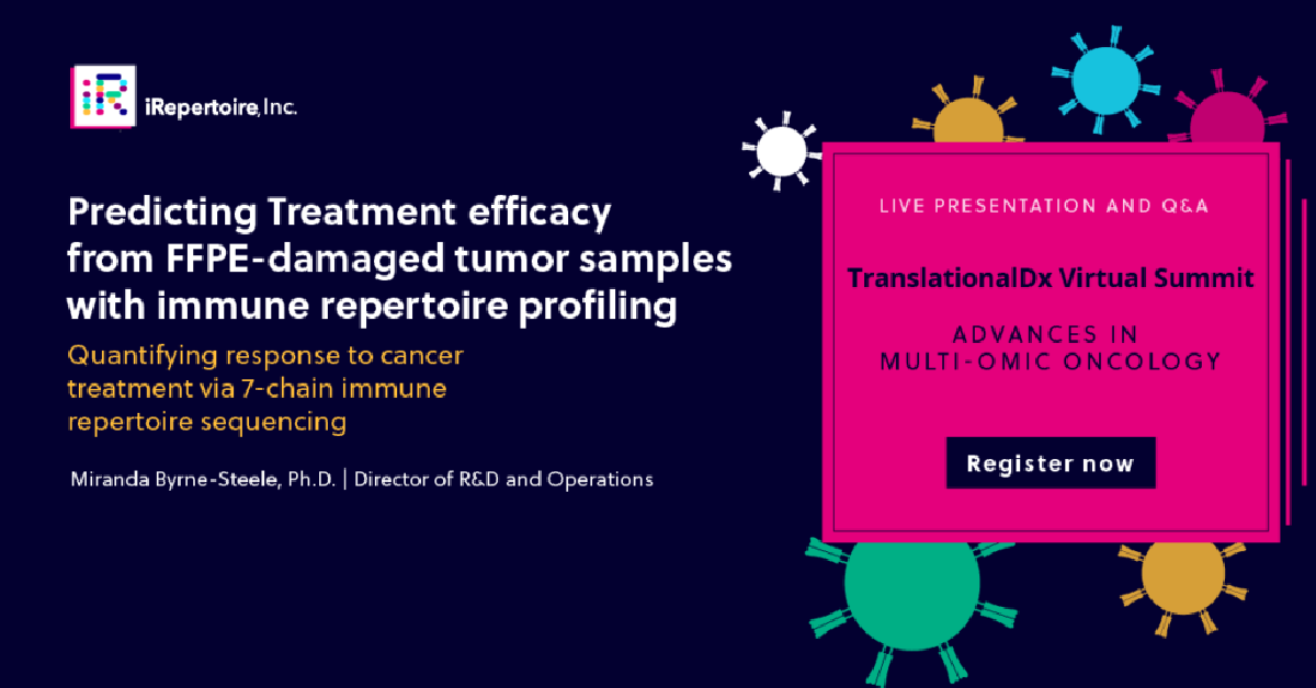 Translational Dx Virtual Summit Presentation: Predicting Treatment efficacy from FFPE-damaged tumor samples with immune repertoire profiling. Quantifiying response to cancer treatment via 7-chain immune repertoire sequencing