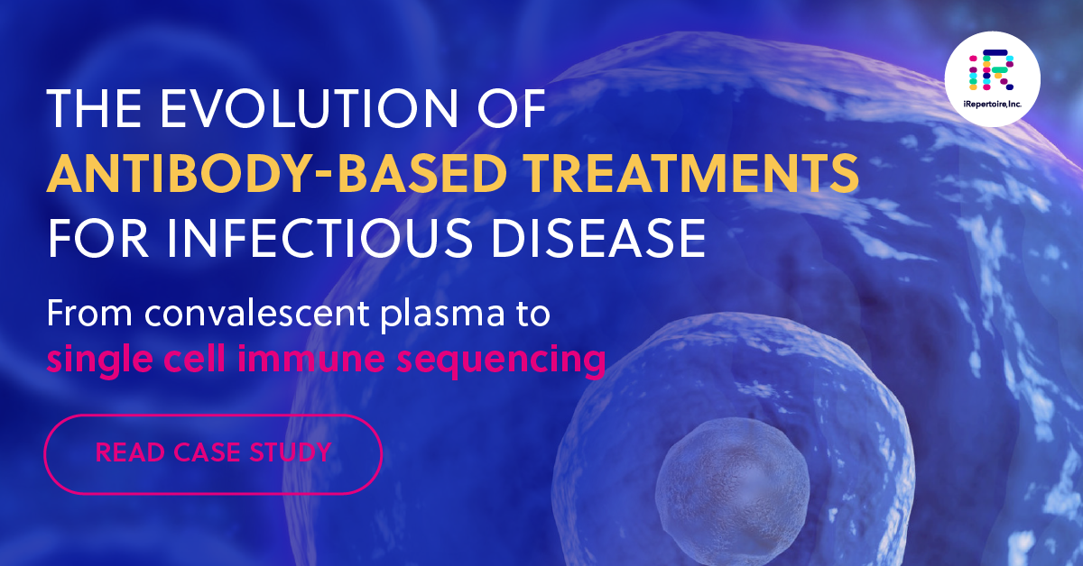 The evolution of antibody-based treatments for infectious disease: From convalescent plasma to single cell immune sequencing. Read case study.