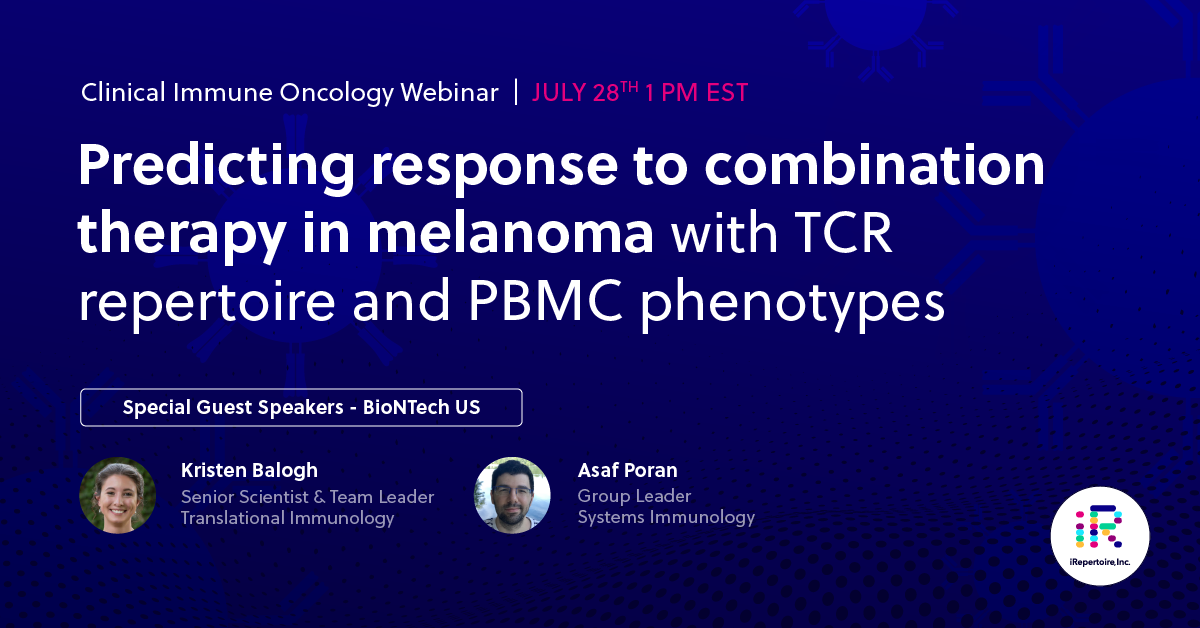 iRepertoire and BioNTech Webinar featuring Asaf Poran and Kristen Balogh - Predicting patient reponse to neoantigen vaccine+ anti PD-1 therapy in melanoma with TCR repertoire and PBMC phenotypes